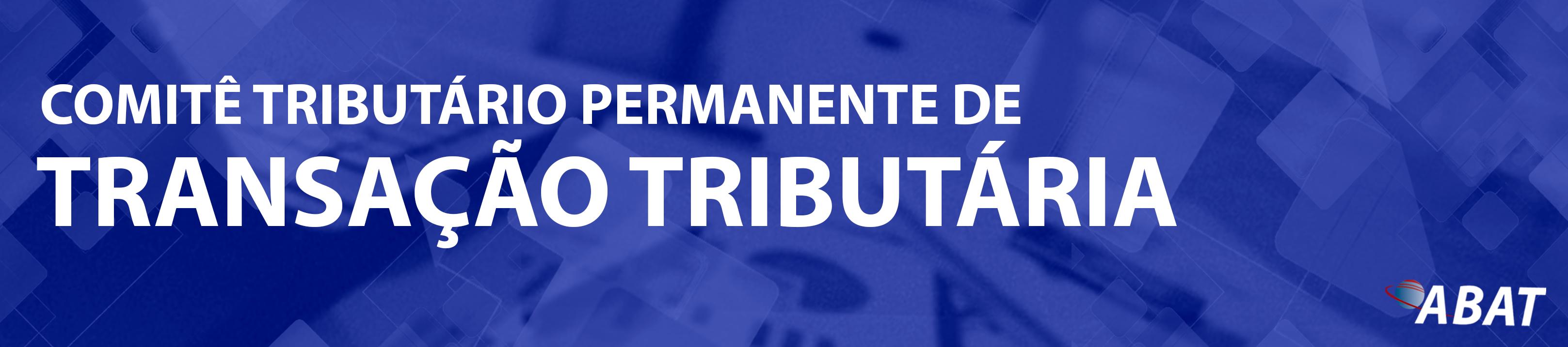 COMITÊ-TRIBUTÁRIO-PERMANENTE-DE-TRANSAÇÃO-TRIBUTÁRIA