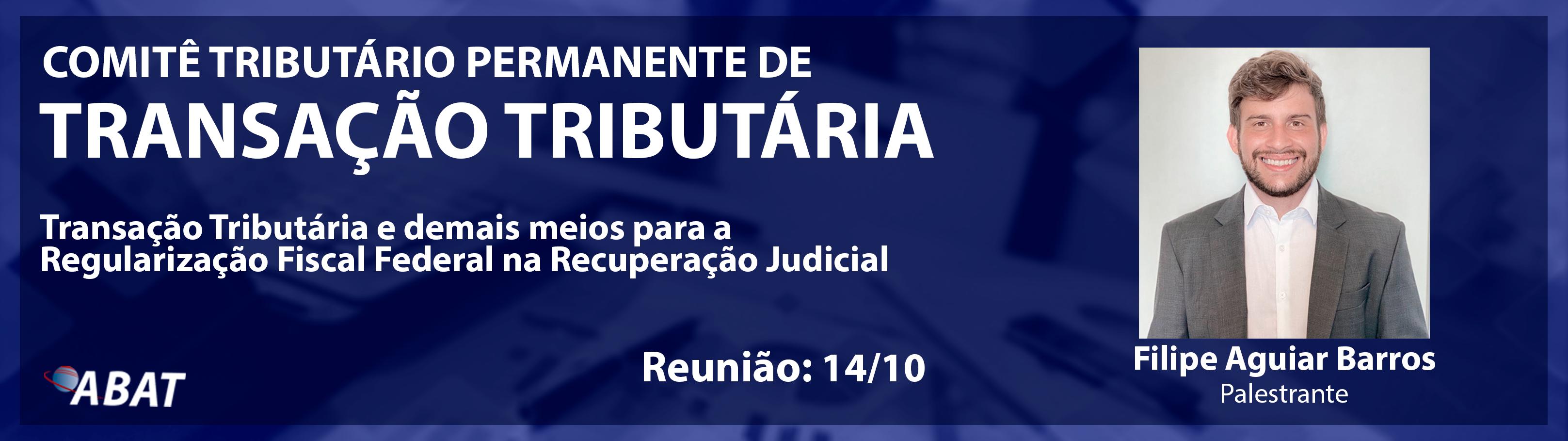 BANNER-HOME-14.10-FILIPE-AGUIAR-DE-BARROS-COMITÊ-TRIBUTÁRIO-PERMANENTE-DE-TRANSAÇÃO-TRIBUTÁRIA